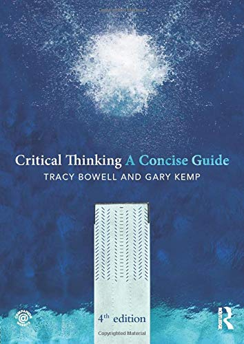 Critical Thinking (Concise Guides) By Tracy Bowell