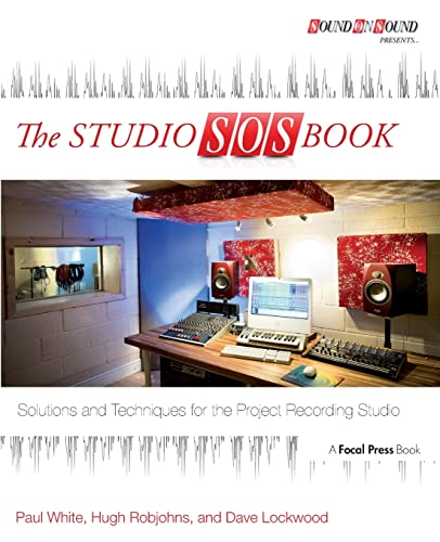 The Studio SOS Book: Solutions and Techniques for the Project Recording Studio by Paul White