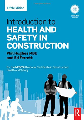 Introduction to Health and Safety in Construction: for the NEBOSH National Certificate in Construction Health and Safety By Phil Hughes