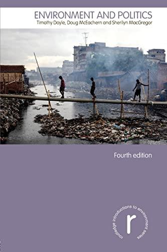 Environment and Politics By Timothy Doyle (University of Keele, UK, and University of Adelaide, Australia)