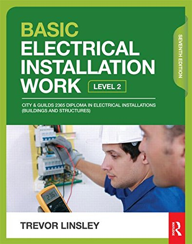 Basic Electrical Installation Work, 7th ed By Trevor Linsley (former Senior Lecturer at Blackpool and the Fylde College)