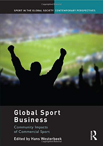 Global Sport Business By Edited by Hans Westerbeek (Victoria University, Australia)