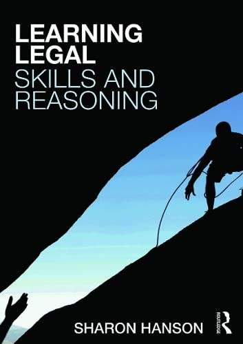 Learning Legal Skills and Reasoning By Sharon Hanson (Canterbury Christ Church University, UK)