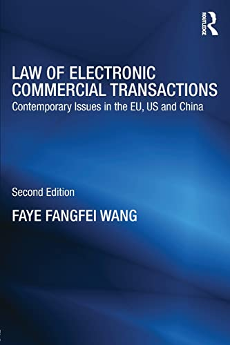 Law of Electronic Commercial Transactions: Contemporary Issues in the EU, US and China by Faye Fangfei Wang (Brunel University, UK)