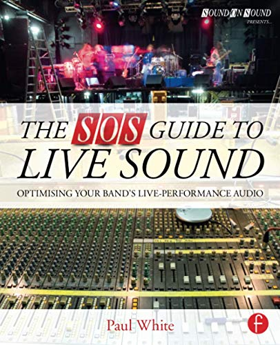 The SOS Guide to Live Sound By Paul White