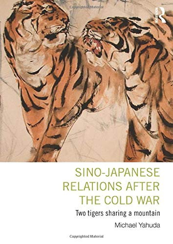 Sino-Japanese Relations After the Cold War By Michael B. Yahuda