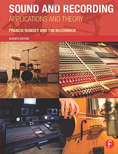 Sound and Recording By Francis Rumsey (Professor of Sound Recording at the University of Surrey (UK); Fellow of the AES and contributor to the AES Journal)