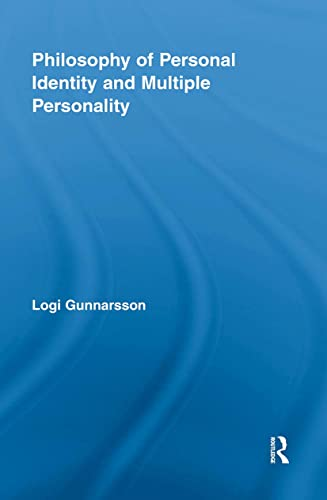 Philosophy of Personal Identity and Multiple Personality By Logi Gunnarsson (University of Dortmund, Germany)