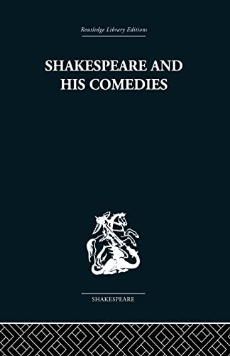 Shakespeare and his Comedies By John Russell Brown