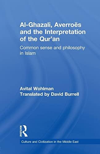 Al-Ghazali, Averroes and the Interpretation of the Qur'an By Avital Wohlman (Hebrew University of Jerusalem, Israel)