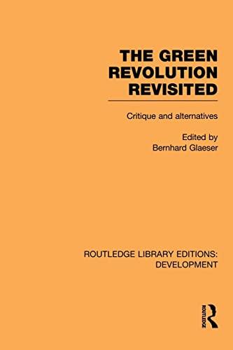 The Green Revolution Revisited By Bernhard Glaeser