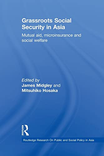 Grassroots Social Security in Asia By James Midgley (University of California, USA)