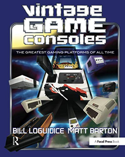 Vintage Game Consoles By Bill Loguidice