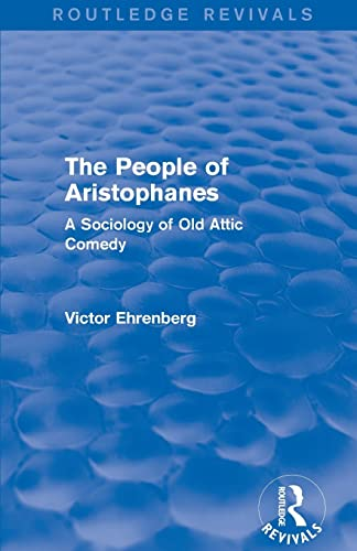 The People of Aristophanes By Victor Ehrenberg