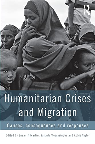 Humanitarian Crises and Migration By Susan F. Martin (Georgetown University, USA)