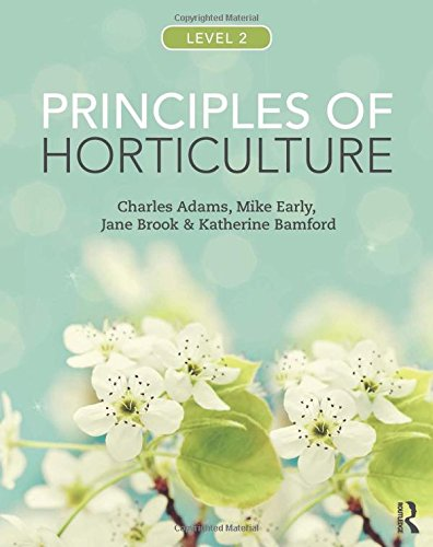 Principles of Horticulture: Level 2 By Charles Adams