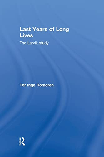 Last Years of Long Lives By Tor Inge Romoren