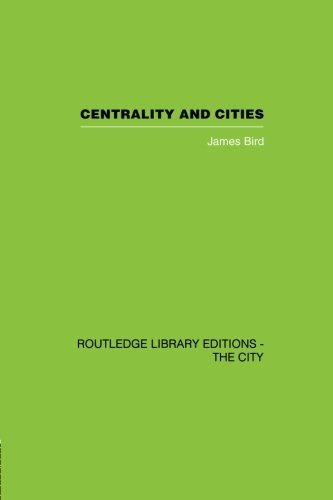 Centrality and Cities By James Bird