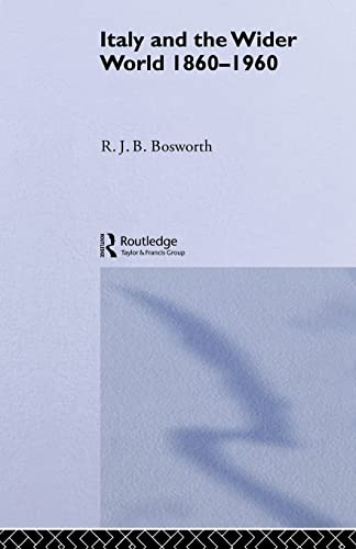 Italy and the Wider World By R.J.B. Bosworth