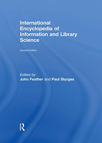 International Encyclopedia of Information and Library Science By John Feather
