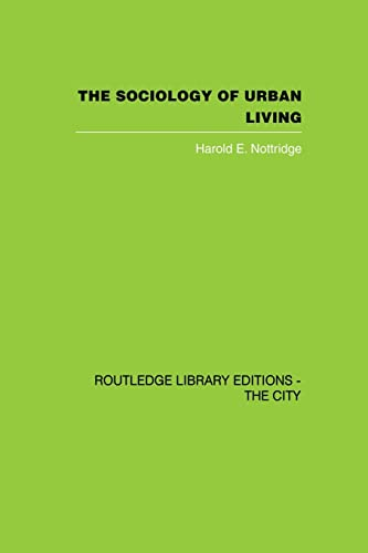 The Sociology of Urban Living By Harold E. Nottridge