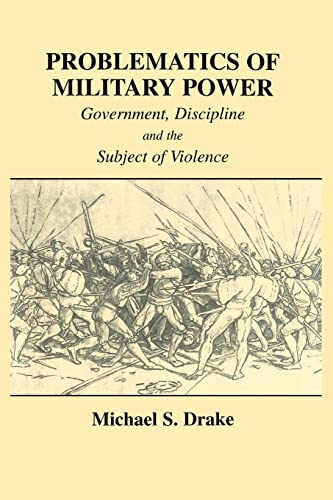 Problematics of Military Power By Michael S. Drake