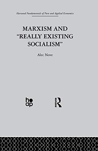 Marxism and 'Really Existing Socialism' By A. Nove