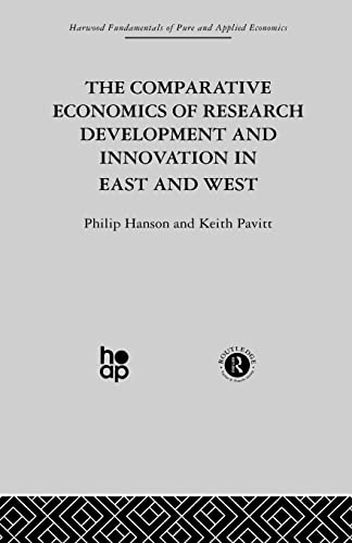 The Comparative Economics of Research Development and Innovation in East and West By Professor Philip Hanson