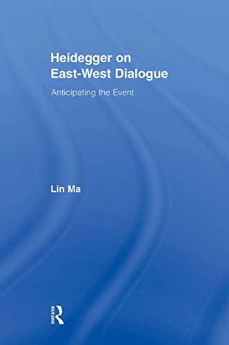 Heidegger on East-West Dialogue By Lin Ma (K.U. Leuven Center, Belgium)