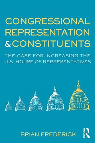 Congressional Representation & Constituents By Brian Frederick (Bridgewater State College, USA)