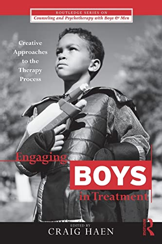 Engaging Boys in Treatment By Craig Haen (New York University, Lesley University, The Kint Institute, and Private Practice, New York, USA)