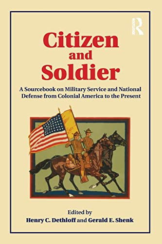 Citizen and Soldier By Henry C. Dethloff (Professor Emeritus at Texas A&M University, College Station, USA)
