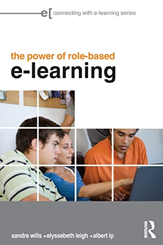 The Power of Role-based e-Learning By Sandra Wills (University of Wollongong, Australia)