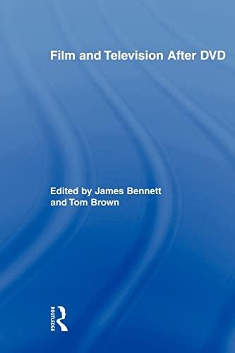 Film and Television After DVD By James Bennett (London Metropolitan University, UK)