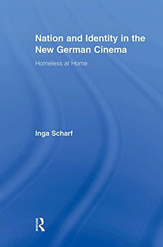 Nation and Identity in the New German Cinema By Inga Scharf (German National Academic Foundation, Germany)