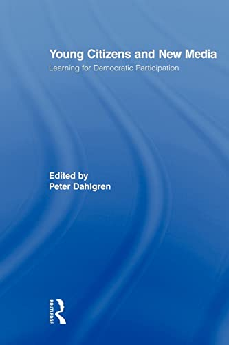 Young Citizens and New Media By Peter Dahlgren (Lund University, Sweden)