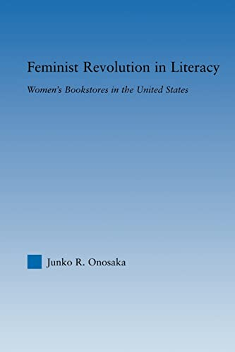 Feminist Revolution in Literacy By Junko Onosaka (University of Illinois Urbana-Champaign, USA)
