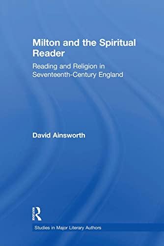 Milton and the Spiritual Reader By David Ainsworth (University of Alabama, USA)