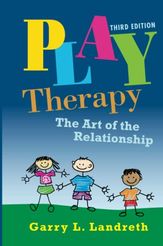 Play Therapy By Garry L. Landreth (University of North Texas, USA)