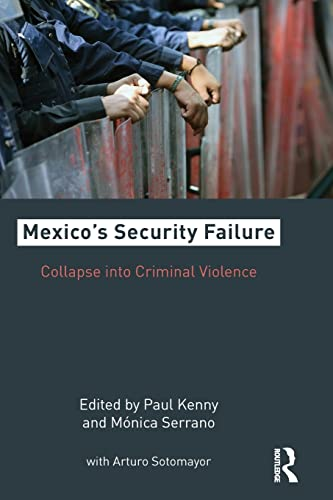 Mexico's Security Failure By Paul Kenny