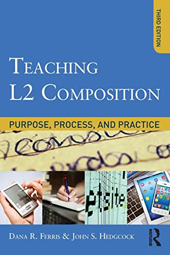Teaching L2 Composition By Dana R. Ferris (University of California, Davis, USA)