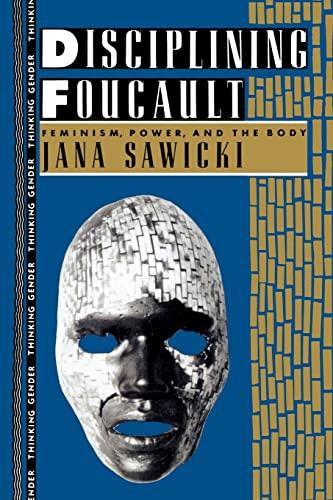 Disciplining Foucault By Jana Sawicki