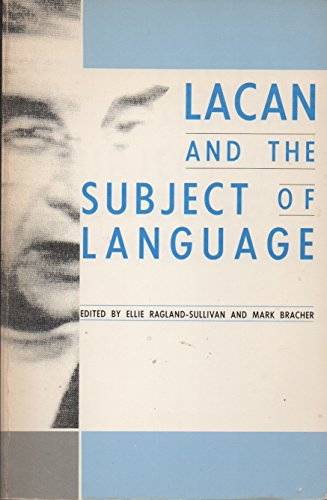 Lacan and the Subject of Language By Ellie Ragland-Sullivan