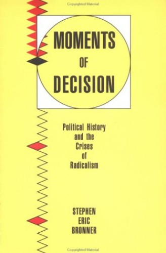 Moments of Decision By Stephen Eric Bronner