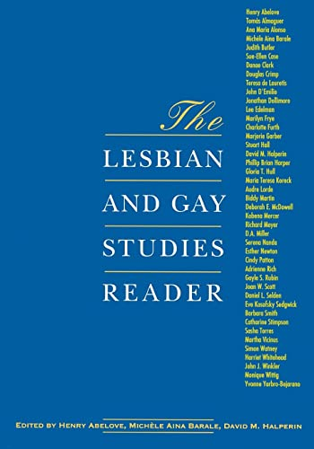 The Lesbian and Gay Studies Reader By Edited by Henry Abelove
