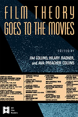 Film Theory Goes to the Movies: Cultural Analysis of Contemporary Film (AFI Film Readers) Edited by Jim Collins