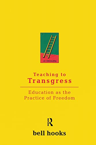 Teaching to Transgress: Education as the Practice of Freedom (Harvest in Translation) By Bell Hooks