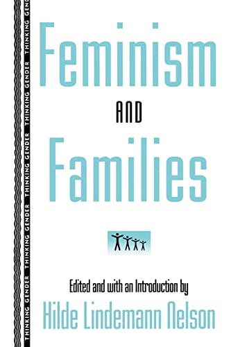 Feminism and Families By Hilde Lindemann Nelson