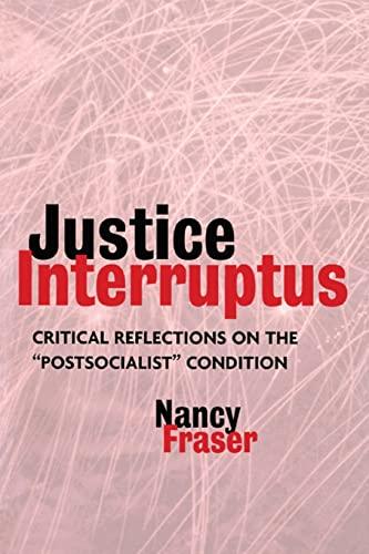 Justice Interruptus By Nancy Fraser