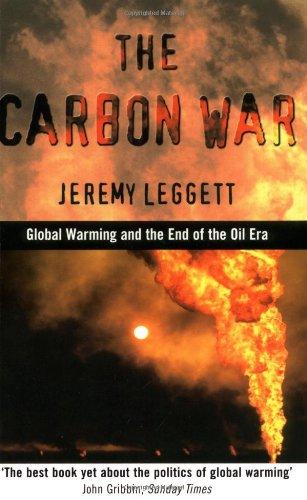 Carbon War By Jeremy Leggett